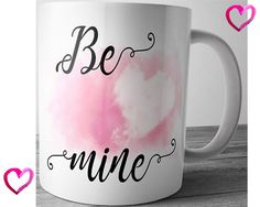Be Mine Mug Valentines Day Gift Valentines Day by JustPhoneCases