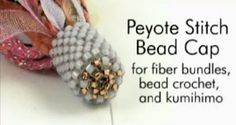 Beaded End cap from Beads East, free tut and video Seed Bead Patterns, Beaded Jewelry Patterns, Beading Patterns, Beaded Jewellery, Jewellery Box, Jewellery Making, Peyote Beading, Beadwork, Necklaces