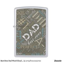 Best Ever Dad Word Cloud ID263 Zippo Lighter....Can't find enough good words to say about your dad? This cool word cloud Zippo lighter pattern will say it all for you. Some of the words included in the design are: dad, #1, best ever, perfect, handsome, super, rad, cool, awesome and love. Tell him you care by creating something unique just for him! Choose any background color to suit your needs.