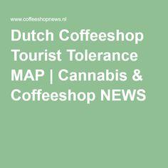 Dutch Coffeeshop Tourist Tolerance MAP | Cannabis & Coffeeshop NEWS