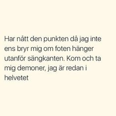 Aa Quotes, Sad Love Quotes, Badass Quotes, Song Quotes, Funny Quotes, Life Quotes, Swedish Quotes, Bad Life, Truth Of Life