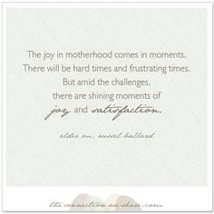 Joy in motherhood.