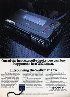 SONY Walkman PRO One of the best cassette decks you can buy happens to be a Walkman. Introducing the Walkman Pro. by SONY. The one and only Walkman. Retro Ads, Vintage Advertisements, Vintage Ads, Sony Electronics, Radios, Boutique Accessoires, Tape Recorder, Hifi Audio, Old Ads