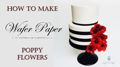 Wafer Paper Poppies   How to make from Creative Cakes by Sharon