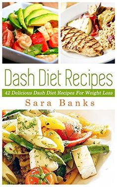 Free 12/22 Dash Diet: 42 Top Dash Diet Recipes For Weight Loss (Dash Diet Recipes, Weight Loss Books, Weight Loss Recipes, Weight Loss Tips Book 1) - Kindle edition by Sara Banks. Health, Fitness & Dieting Kindle eBooks @ Amazon.com.