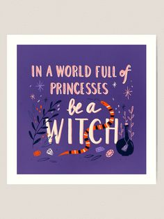 In a World full of Princesses be a Witch - inspirational quote quote Art Print by Gabi Toma | Redbubble | Halloween inspired lettering illustration Quote Art, Art Prints Quotes, Art Quotes, Funny Quotes, Inspirational Quotes, Witch Quotes, Princesses, Messages, Lettering