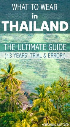 Thailand packing: What to wear in Thailand? The Ultimate Guide (with 13 years' trial and error!)… click through to read more: http://www.kohsamuisunset.com/what-to-wear-in-thailand/ | Thailand packing what to wear