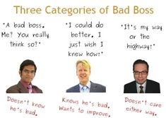 The uncontested, number-one reason why people are unhappy at work is bad management. Nothing has more power to turn a good work situation bad than a bad boss. Sadly there are quite a lot of them ar… Bad Boss Quotes, Bossy Quotes, Bad Manager Quotes, Work Quotes, Daily Quotes, Life Quotes, Horrible Bosses Quotes, Bad Leadership Quotes, Bad Managers
