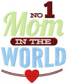 Mom number 1 in the world free embroidery design. Machine embroidery design. www.embroideres.com
