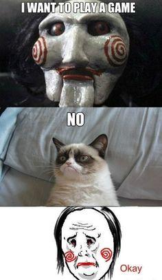 grumpy cat - play a game.saw+grumpy cat+ragecomics. Grumpy Cat Quotes, Funny Grumpy Cat Memes, Funny Animal Jokes, Cute Funny Animals, Animal Memes, Funny Cute, Funny Memes, Hilarious, Animal Humor