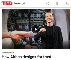 Joe Gebbia: How Airbnb designs for trust  Sent from the official TED app for Android:  Google Play: https://play.google.com/store/apps/details?id=com.ted.android