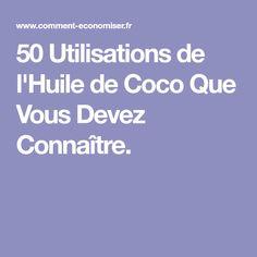 50 Utilisations de l'Huile de Coco Que Vous Devez Connaître.