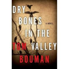 Congratulations to Dry Bones in the  Valley by Tom Bouman for winning the 2015 Edgar Award for Best First Novel