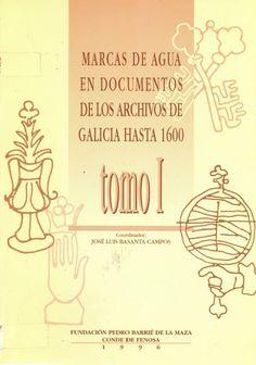 Marcas de agua en documentos de los archivos de Galicia / coordinador José Luis Basanta Campos