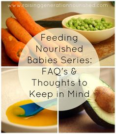 Feeding Nourished Babies Series :: FAQ's and Thoughts to Keep in Mind - Raising Generation Nourished serie Feeding Nourished Babies Series :: FAQ's and Thoughts to Keep in Mind - Raising Generation Nourished Toddler Meals, Kids Meals, Healthy Baby Food, Baby Cereal, Nourishing Traditions, Baby Eating, Homemade Baby, Keep In Mind, Meals For One