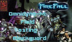 Firefall Omnidyne-M: Field Testing - Blackguard (Level 6-9)