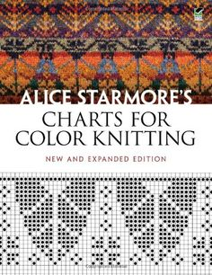 Alice Starmore's Charts for Color Knitting (Dover Knitting, Crochet, Tatting, Lace) von Alice Starmore http://www.amazon.de/dp/0486484637/ref=cm_sw_r_pi_dp_K0bVvb1RG3AB7