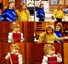 """Best freaking episode of Full House!!!! ❤  Michelle: """"There's a car in the kitchen!"""" DJ: """" Yeah, right Michelle and there's a bus in the bathroom!"""""""