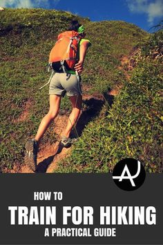 How To Train For Hiking - A Practical Guide – Hiking Tips For Beginners – Backpacking Tips and Tricks for Women and Men via @theadventurejunkies