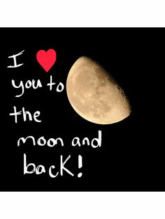 Sounds like my cousin caitlynn! I love u to the moon and back!