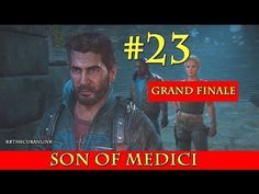 Son of Medici | Just Cause 3 | PS4 | Walkthrough | Part 23 | Grand Finale - YouTube
