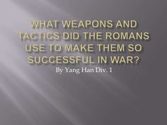 What weapons and tactics did the romans use by mswilsonri via slideshare