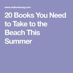 20 Books You Need to Take to the Beach This Summer