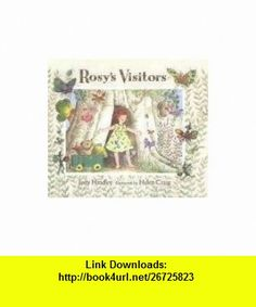Rosys Visitors (9780763617691) Judy Hindley, Helen Craig , ISBN-10: 0763617695  , ISBN-13: 978-0763617691 ,  , tutorials , pdf , ebook , torrent , downloads , rapidshare , filesonic , hotfile , megaupload , fileserve