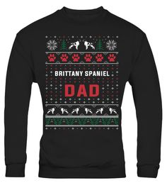 # Brittany Spaniel Dad Christmas Sweater .  HOW TO ORDER:1. Select the style and color you want:2. Click Reserve it now3. Select size and quantity4. Enter shipping and billing information5. Done! Simple as that!TIPS: Buy 2 or more to save shipping cost!This is printable if you purchase only one piece. so dont worry, you will get yours.Guaranteed safe and secure checkout via:Paypal | VISA | MASTERCARD