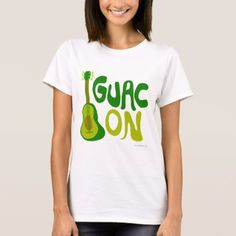 Guac On! T-Shirt - tap, personalize, buy right now!