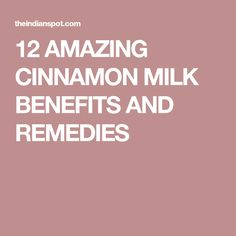 12 AMAZING CINNAMON MILK BENEFITS AND REMEDIES