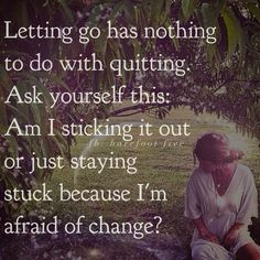 Are you sticking it out or just staying stuck?   #findyourcourage  www.barefootfive.com