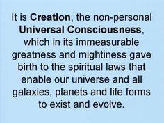 Universal Consciousness Quotes   CREATION UNIVERSAL CONSCIOUSNESS !!!