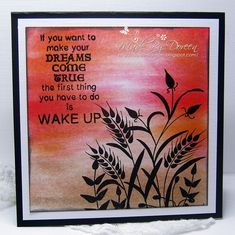 """By Doreen O'Brien. Make background with Pan Pastels; seal. Stamp """"Wheat"""" by Woodware in black. Heat emboss if you wish."""