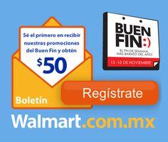 Regístrate para recibir antes que nadie las promociones del buen fin y te damos $50 para tu primer compra en www.walmart.com.mx