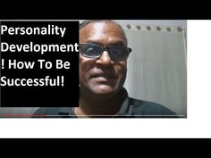 Personality Development! How To Be Successful! By Indian English Teacher!