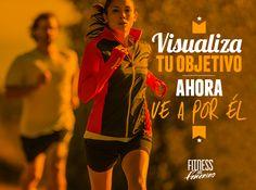 Visualiza tu objetivo. Ahora ve a por él - Fitness en Femenino - Motivación