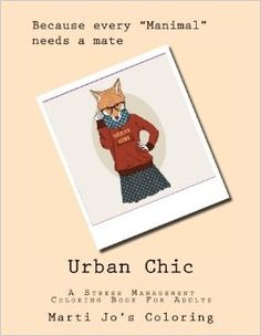 Urban Chic A Stress Management Coloring Book For Adults