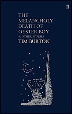 The Melancholy Death of Oyster Boy & Other Stories: And Other Stories: Amazon.co.uk: Tim Burton: 9780571224449: Books