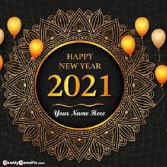 Happy New Year Photo With Name Wishes, Welcome 2021 Wishes Images Send Specially Name Write, Online Create My Name Pictures Free Editor Tools, Best Collection Latest Amazing New Year Pic Creator, Most Popular 2021 Celebration High Quality Wallpapers Download.