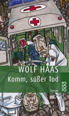 Kommissar Brenner von Wolf Haas - ein absolutes Muss für jeden Österreicher. Auch die Filme sind super empfehlenswert!