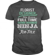 AWESOME TEE FOR FLORIST DESIGNER T-SHIRTS, HOODIES, SWEATSHIRT (22.99$ ==► Shopping Now)