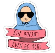 """""""Mean Girls - She doesn't even go here"""" Stickers by agrapedesign Meme Stickers, Snapchat Stickers, Tumblr Stickers, Phone Stickers, Cool Stickers, Printable Stickers, Poster S, Aesthetic Stickers, Doodles"""