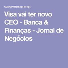 Visa vai ter novo CEO - Banca & Finanças - Jornal de Negócios