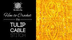 The Tulip Cable Stitch :: Crochet Stitch #191 :: New Stitch A Day