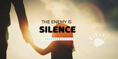 The Enemy is Silence by Chrissanne Long -  Share Your Message with theWorld  I called my mom to catch up this weekend and we enjoyed a quick but powerful conversation that led me to want to be bolder with my writing. I heard her telling me she was proud of me. And I also heard the voice in myhead.  Ordinarily when someone offers me a compliment I deflect. But when my mother says something complimentary the voice screams: Shes your momshe has to say these things! But this time I fought back…