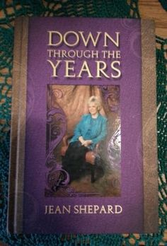 Down Through The Years by JEAN SHEPARD http://www.amazon.com/dp/0944391060/ref=cm_sw_r_pi_dp_0dXFvb1Q9Z8Z5