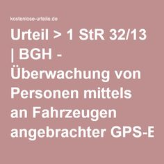 Urteil > 1 StR 32/13 | BGH - Überwachung von Personen mittels an Fahrzeugen angebrachter GPS-Empfänger ist grundsätzlich strafbar < kostenlose-urteile.de