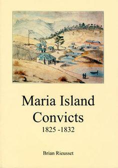 maria-island-convicts of Van Diemen's Land Van Diemen's Land, Penal Colony, England Ireland, Tasmania, Beautiful Islands, Travel Posters, New Books, Cheers, Countries