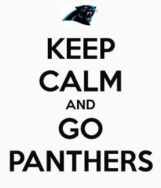 KEEP CALM AND GO PANTHERS. Another original poster design created with the Keep Calm-o-matic. Buy this design or create your own original Keep Calm design now. Carolina Pride, North Carolina, Carolina Girls, Football Season, Nfl Football, Panther Football, Panther Game, Watch Football, Nfl Season